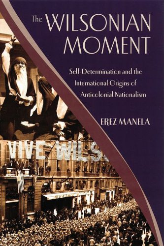 Wilsonian Moment Self-Determination and the International Origins of Anticolonial Nationalism  2009 edition cover