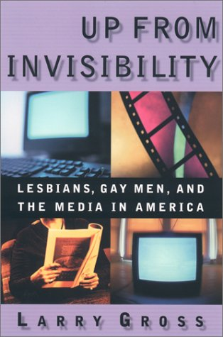 Up from Invisibility Lesbians, Gay Men, and the Media in America  2001 edition cover