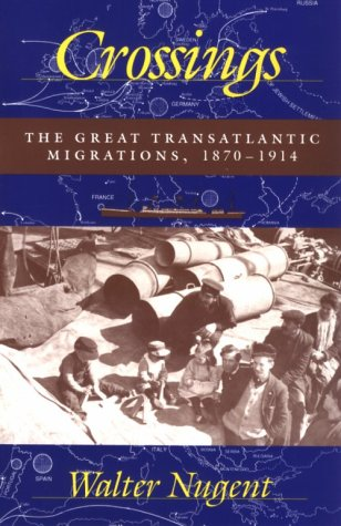 Crossings The Great Transatlantic Migrations, 1870-1914 N/A edition cover