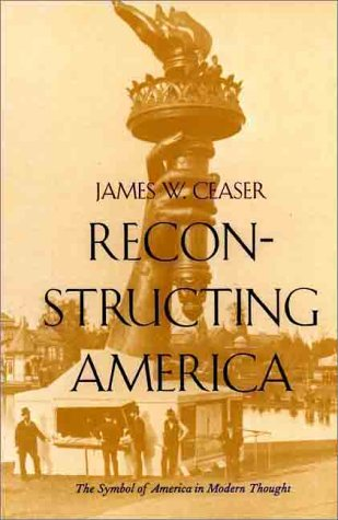 Reconstructing America The Symbol of America in Modern Thought  2000 9780300084535 Front Cover