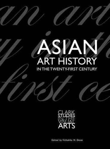 Asian Art History in the Twenty-First Century   2008 9780300125535 Front Cover