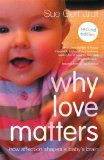 Why Love Matters How Affection Shapes a Baby's Brain 2nd 2015 (Revised) edition cover