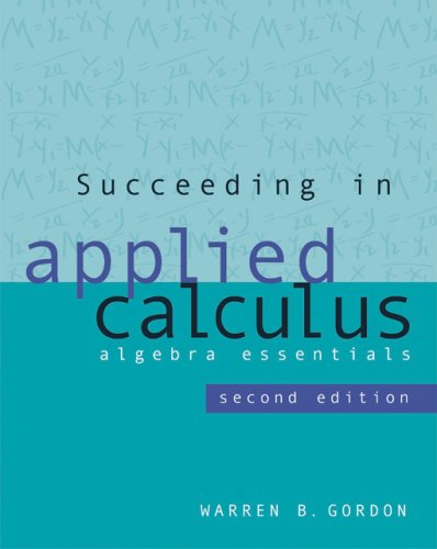 Succeeding in Applied Calculus Algebra Essentials 2nd 2007 (Revised) 9780495111535 Front Cover