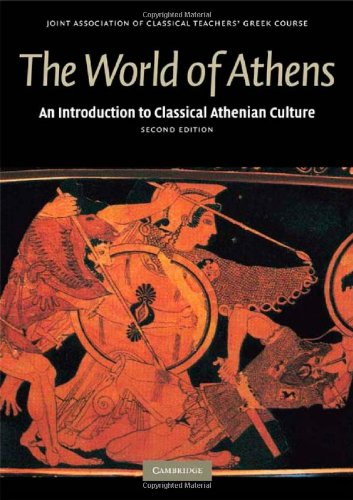 World of Athens An Introduction to Classical Athenian Culture 2nd 2008 (Revised) edition cover