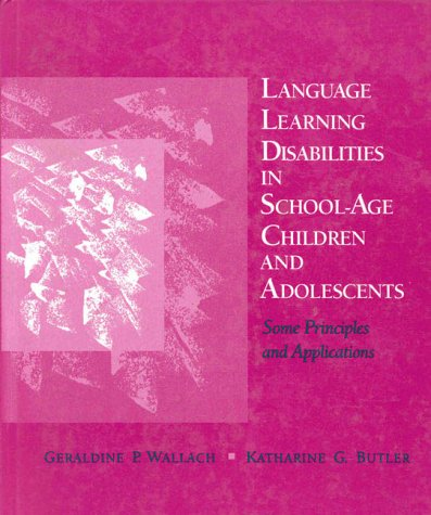 Language Learning Disabilities in School-Age Children and Adolescents Some Principles and Applications  1994 edition cover