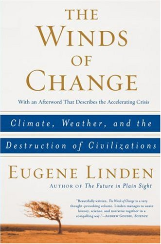 Winds of Change Climate, Weather, and the Destruction of Civilizations N/A edition cover