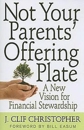 Not Your Parents' Offering Plate A New Vision for Financial Stewardship  2008 edition cover