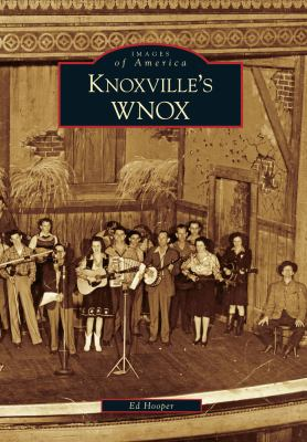 Knoxville's WNOX   2009 9780738566535 Front Cover