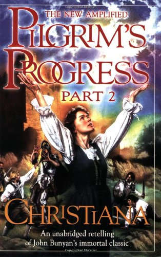 New Amplified Pilgrim's Progress Part II: Christiana N/A edition cover