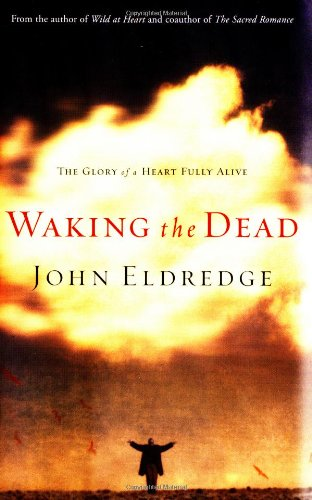 Waking the Dead The Glory of a Heart Fully Alive  2003 edition cover