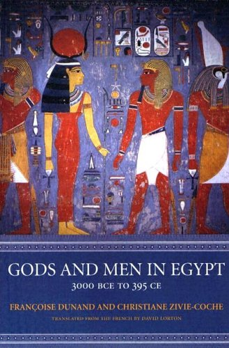 Gods and Men in Egypt 3000 BCE to 395 CE  2004 9780801488535 Front Cover