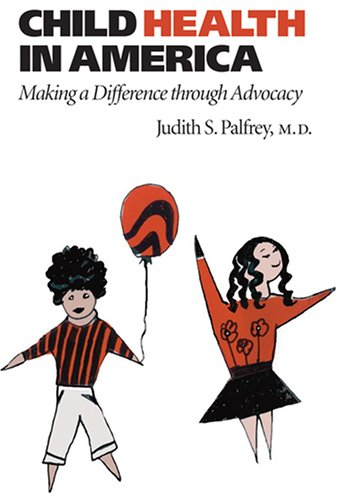 Child Health in America Making a Difference Through Advocacy  2007 edition cover