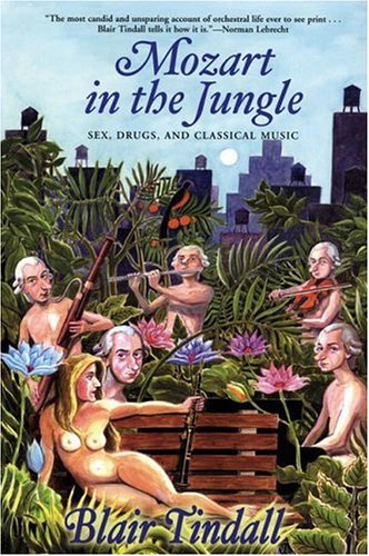 Mozart in the Jungle Sex, Drugs, and Classical Music N/A 9780802142535 Front Cover