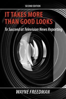 It Takes More Than Good Looks To Succeed at Television News Reporting  2011 edition cover