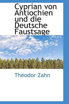 Cyprian Von Antiochien und Die Deutsche Faustsage  2009 edition cover