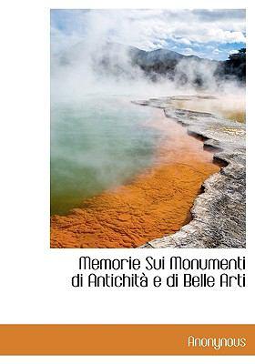 Memorie Sui Monumenti Di Antichità E Di Belle Arti N/A 9781115333535 Front Cover