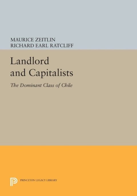 Landlords and Capitalists The Dominant Class of Chile  1988 9781400859535 Front Cover