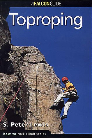 How to Rock Climb Toproping N/A 9781560447535 Front Cover