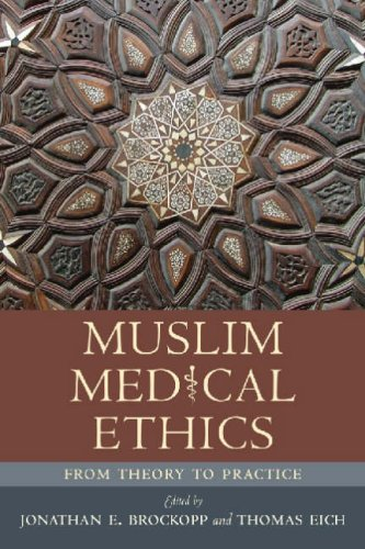 Muslim Medical Ethics From Theory to Practice  2008 edition cover