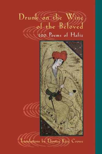 Drunk on the Wine of the Beloved Poems of Hafiz  2001 9781570628535 Front Cover