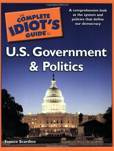 Complete Idiot's Guide to US Government and Politics  N/A edition cover