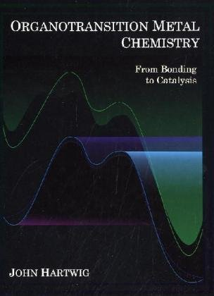 Organotransition Metal Chemistry From Bonding to Catalysis  2010 edition cover