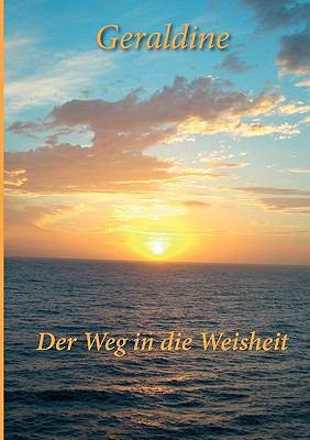 Der Weg in die Weisheit  N/A 9783837039535 Front Cover