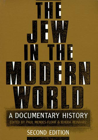 Jew in the Modern World A Documentary History 2nd 1995 (Revised) 9780195074536 Front Cover