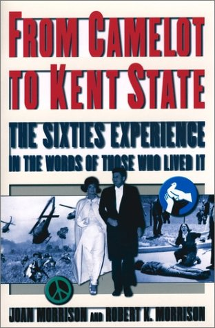 From Camelot to Kent State The Sixties Experience in the Words of Those Who Lived It 2nd 2001 (Revised) edition cover