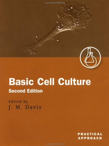 Basic Cell Culture  2nd 2001 (Revised) 9780199638536 Front Cover