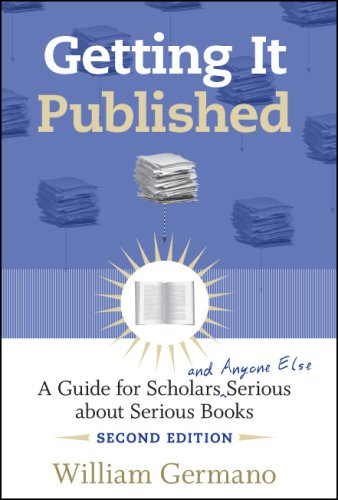 Getting It Published A Guide for Scholars and Anyone Else Serious about Serious Books 2nd 2008 edition cover
