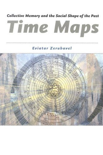 Time Maps Collective Memory and the Social Shape of the Past  2003 edition cover