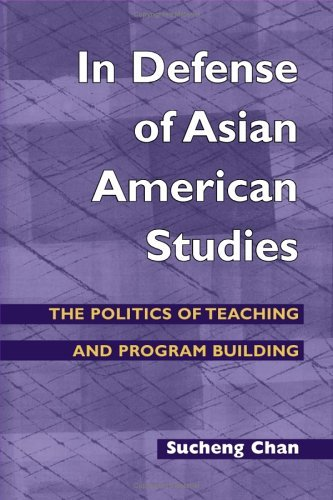 In Defense of Asian American Studies The Politics of Teaching and Program Building  2005 edition cover