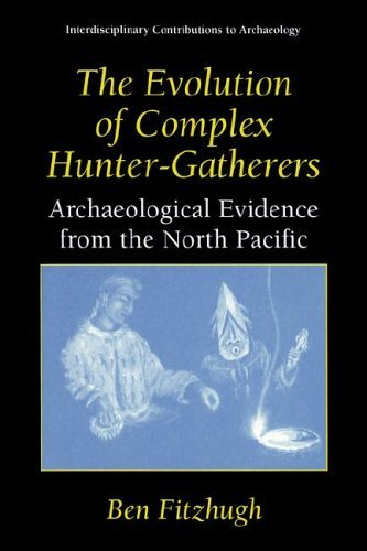 Evolution of Complex Hunter-Gatherers Archaeological Evidence from the North Pacific  2003 9780306478536 Front Cover