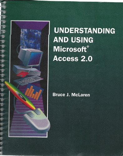 Understanding and Using Microsoft Access 2.0 1st 9780314046536 Front Cover