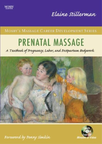 Prenatal Massage A Textbook of Pregnancy, Labor, and Postpartum Bodywork  2007 edition cover