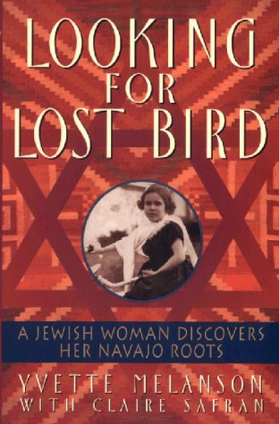 Looking for Lost Bird A Jewish Woman Discovers Her Navajo Roots N/A edition cover