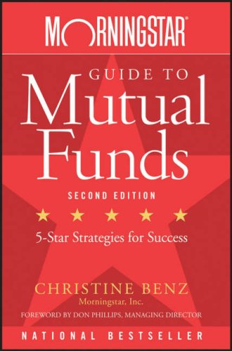 Morningstar Guide to Mutual Funds Five-Star Strategies for Success 2nd 2005 (Revised) 9780470137536 Front Cover