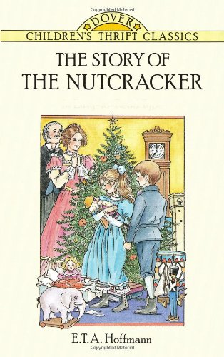 Story of the Nutcracker   1996 (Abridged) 9780486291536 Front Cover