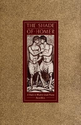 Shade of Homer A Study in Modern Greek Poetry N/A 9780521604536 Front Cover