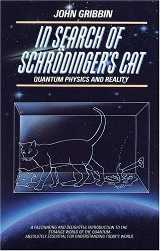 In Search of Schrodinger's Cat Quantum Physics and Reality  1984 edition cover