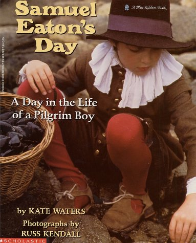 Samuel Eaton's Day A Day in the Life of a Pilgrim Boy N/A edition cover