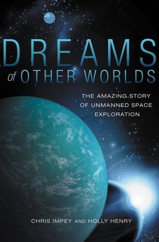 Dreams of Other Worlds The Amazing Story of Unmanned Space Exploration  2014 edition cover