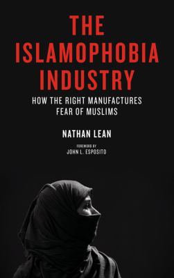 Islamophobia Industry How the Right Manufactures Fear of Muslims  2012 edition cover