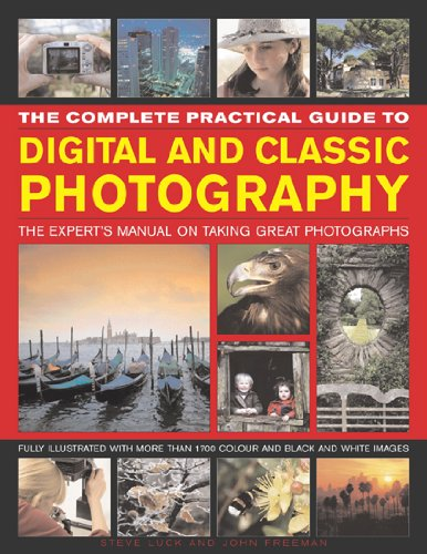 Complete Practical Guide to Digital and Classic Photography The Expert's Manual on Taking Great Photographs  2009 edition cover