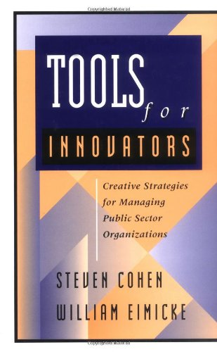 Tools for Innovators Creative Strategies for Strengthening Public Sector Organizations  1998 edition cover