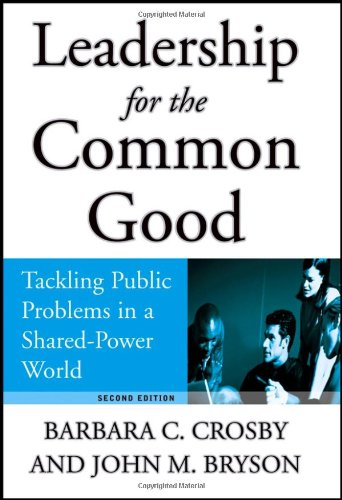 Leadership for the Common Good Tackling Public Problems in a Shared-Power World 2nd 2005 (Revised) edition cover