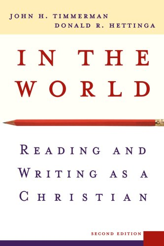 In the World Reading and Writing as a Christian 2nd 2004 9780801027536 Front Cover