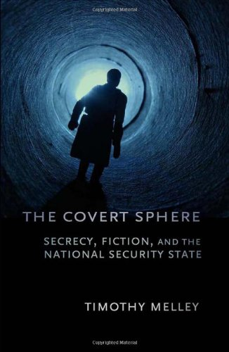 Covert Sphere Secrecy, Fiction, and the National Security State  2012 edition cover