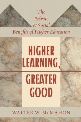 Higher Learning, Greater Good The Private and Social Benefits of Higher Education  2008 edition cover